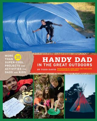 Handy Dad in the Great Outdoors By Davis, Todd